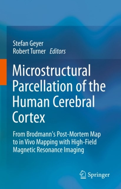 Microstructural Parcellation of the Human Cerebral Cortex
