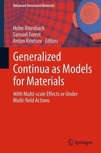 Generalized Continua as Models for Materials by Holm Altenbach, Samuel Forest, Anton Krivtsov (9783642433672) - PaperBack - Science & Technology Engineering