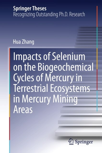 Impacts of Selenium on the Biogeochemical Cycles of Mercury in Terrestrial Ecosystems in Mercury Mi