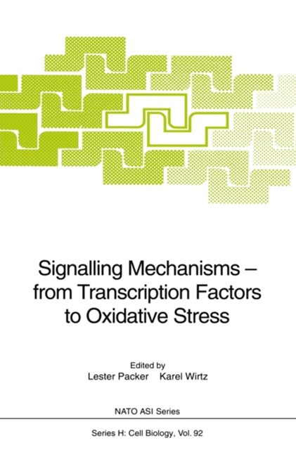 Signalling Mechanisms - from Transcription Factors to Oxidative Stress