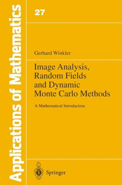 Image Analysis, Random Fields and Dynamic Monte Carlo Methods