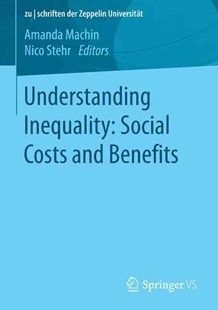 Understanding Inequality by Amanda Machin, Nico Stehr (9783658116620) - PaperBack - Social Sciences Sociology