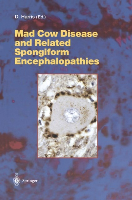 Mad Cow Disease and Related Spongiform Encephalopathies