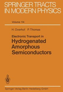 Electronic Transport in Hydrogenated Amorphous Semiconductors by Harald (University of Paderborn OverhofGermany), Peter Thomas (9783662150856) - PaperBack - Science & Technology Engineering