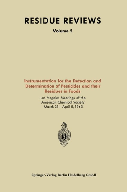 Instrumentation for the Detection and Determination of Pesticides and their Residues in Foods