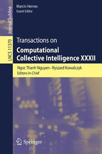 Transactions on Computational Collective Intelligence XXXII by Ngoc Thanh Nguyen, Ryszard Kowalczyk, Marcin Hernes (9783662586105) - PaperBack - Computing Programming