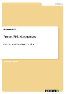 Project Risk Management by Rebecca Grill (9783668945258) - PaperBack - Business & Finance Management & Leadership