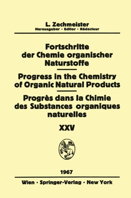 Progress in the Chemistry of Organic Natural Products / Fortschritte der Chemie Organischer Naturstoffe / Progres dans la Chimie des Substances Organiques Naturelles