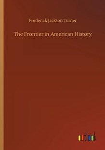 The Frontier in American History by Frederick Jackson Turner (9783732637829) - PaperBack - Modern & Contemporary Fiction Literature