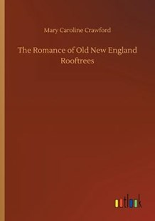 The Romance of Old New England Rooftrees by Mary Caroline Crawford (9783734031649) - PaperBack - Modern & Contemporary Fiction Literature
