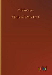 The Baron�s Yule Feast by Thomas Cooper (9783734032929) - PaperBack - Modern & Contemporary Fiction Literature