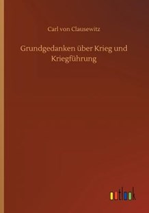 Grundgedanken �ber Krieg Und Kriegf�hrung by Carl Von Clausewitz (9783734036125) - PaperBack - Modern & Contemporary Fiction Literature