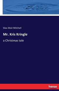 Mr. Kris Kringle by Silas Weir Mitchell (9783741135408) - PaperBack - Social Sciences