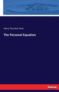 The Personal Equation by Harry Thurston Peck (9783742897510) - PaperBack - Social Sciences