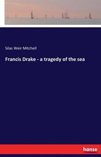 Francis Drake - a tragedy of the sea by Silas Weir Mitchell (9783743305304) - PaperBack - Modern & Contemporary Fiction Literature
