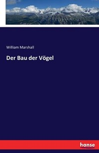 Der Bau der Vögel by William Marshall (9783743309432) - PaperBack - Reference