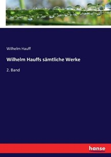 Wilhelm Hauffs sämtliche Werke by Wilhelm Hauff (9783743362284) - PaperBack - Language European Languages