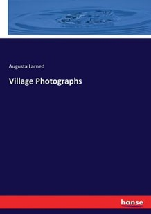 Village Photographs by Augusta Larned (9783744652193) - PaperBack - History