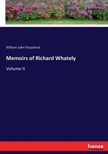 Memoirs of Richard Whately by William John Fitzpatrick (9783744660358) - PaperBack - Modern & Contemporary Fiction General Fiction