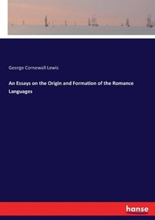 An Essays on the Origin and Formation of the Romance Languages by George Cornewall Lewis (9783744723596) - PaperBack - Language