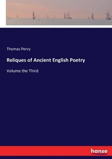 Reliques of Ancient English Poetry by Thomas Percy (9783744766692) - PaperBack - Modern & Contemporary Fiction Literature