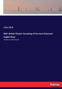Bell's British Theater Consisting of the most Esteemed English Plays by John Bell (9783744767156) - PaperBack - Modern & Contemporary Fiction Literature