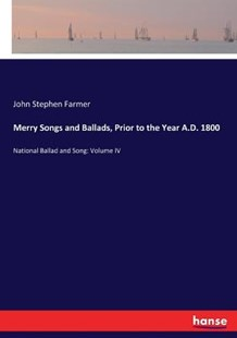 Merry Songs and Ballads, Prior to the Year A.D. 1800 by John Stephen Farmer (9783744768931) - PaperBack - Modern & Contemporary Fiction Literature