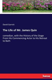 The Life of Mr. James Quin by David Garrick (9783744769204) - PaperBack - Modern & Contemporary Fiction General Fiction