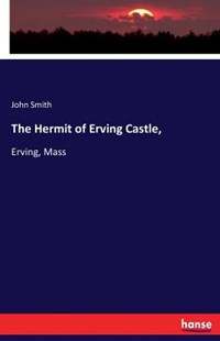 The Hermit of Erving Castle, by John Smith (9783744794114) - PaperBack - History