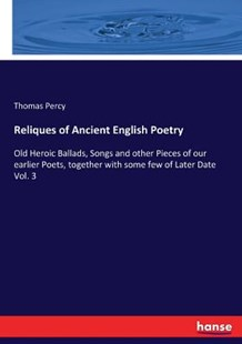 Reliques of Ancient English Poetry by Thomas Percy (9783744794947) - PaperBack - History