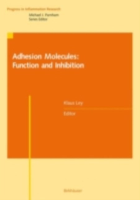 Adhesion Molecules: Function and Inhibition