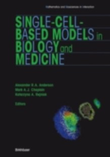 (ebook) Single-Cell-Based Models in Biology and Medicine - Computing Program Guides