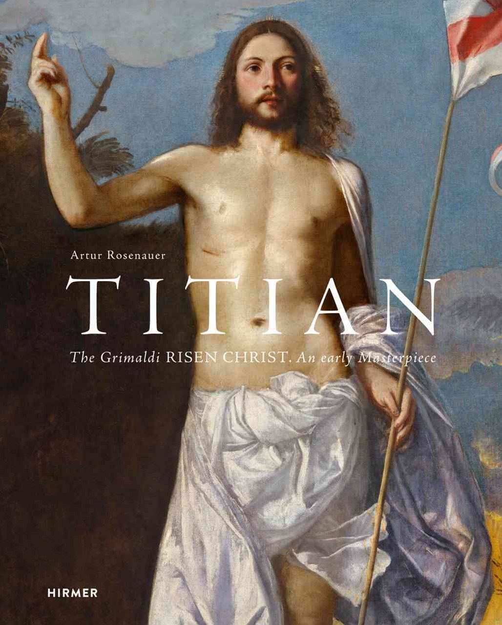 Grimani Risen Christ: An Early Masterpiece of Titian
