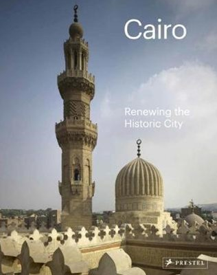 Cairo: Renewing the Historic City