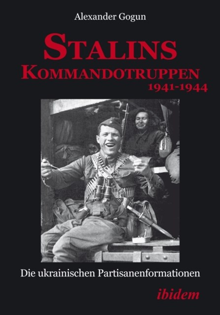 Stalins Kommandotruppen 1941-1944 [German-language Edition]
