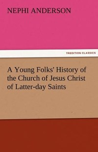 A Young Folks' History of the Church of Jesus Christ of Latter-Day Saints by Nephi Anderson (9783842481626) - PaperBack - Modern & Contemporary Fiction General Fiction