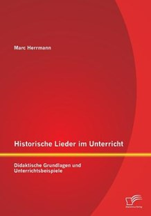Historische Lieder Im Unterricht by Marc Herrmann (9783842895287) - PaperBack - Education Secondary