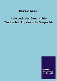 Lehrbuch Der Geographie by Hermann Wagner (9783846039830) - PaperBack - Science & Technology Environment
