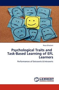 Psychological Traits and Task-Based Learning of Efl Learners by Reza Gholami (9783846524008) - PaperBack - Reference