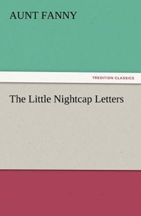The Little Nightcap Letters by Aunt Fanny (9783847212324) - PaperBack - Modern & Contemporary Fiction General Fiction