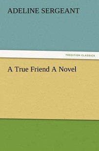 A True Friend a Novel by Adeline Sergeant (9783847241157) - PaperBack - Modern & Contemporary Fiction General Fiction