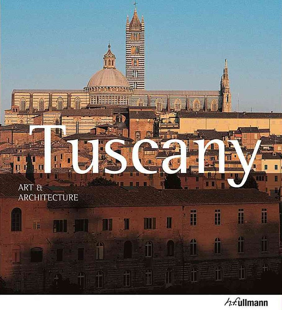 Tuscany: Art and Architecture