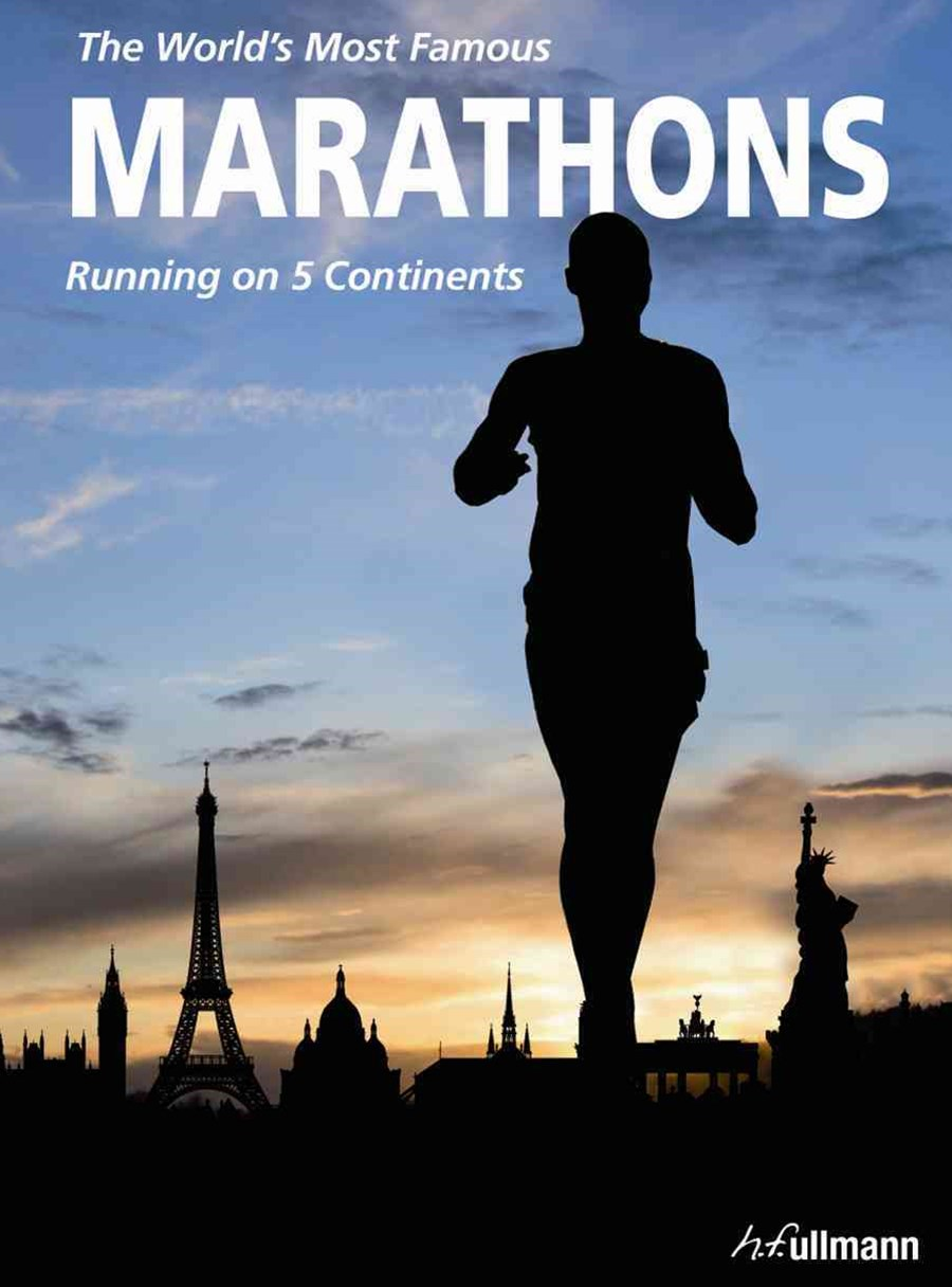 World's Most Famous Marathons: Running on 5 Continents