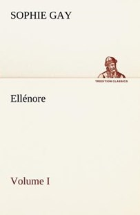 Ell�nore, Volume I by Sophie Gay (9783849133245) - PaperBack - Modern & Contemporary Fiction General Fiction