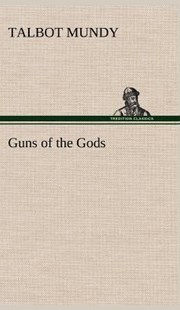 Guns of the Gods by Talbot Mundy (9783849163471) - HardCover - Classic Fiction