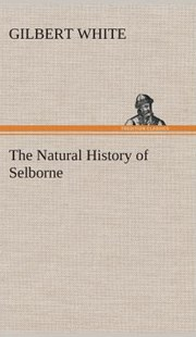 The Natural History of Selborne by Gilbert White (9783849522292) - HardCover - Modern & Contemporary Fiction General Fiction