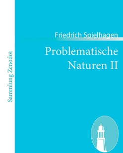Problematische Naturen II by Friedrich Spielhagen (9783866403734) - PaperBack - Modern & Contemporary Fiction General Fiction