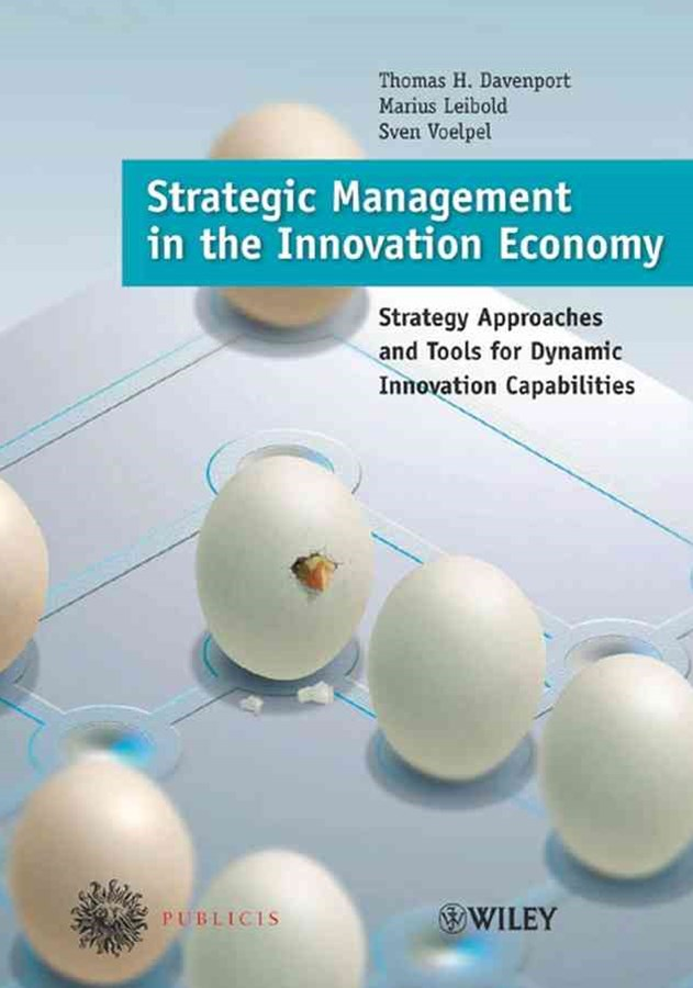 Strategic Management in the Innovation Economy -  Strategic Approaches and Tools for Dynamic