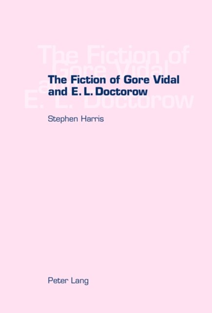The Fiction of Gore Vidal and E. L. Doctorow