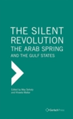 Silent Revolution: The Arab Spring and the Gulf States